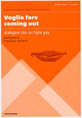 Voglio fare coming out. Dialogare con un figlio gay