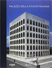 Fendi. Palazzo della civiltà italiana. Ediz. illustrata
