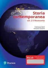 Storia contemporanea. Ediz. mylab. Con Contenuto digitale (fornito elettronicamente). Vol. 2: Il Novecento.