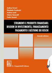 Strumenti e prodotti finanziari: bisogni di investimento, finanziamento, pagamento e gestione dei rischi. Con Contenuto digitale per download e accesso on line