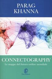 Connectography. Le mappe del futuro ordine mondiale