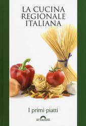 I primi piatti. La cucina regionale italiana