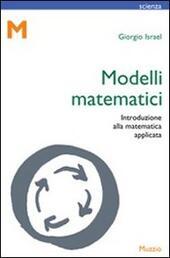 Modelli matematici. Introduzione alla matematica applicata