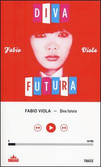 Diva futura fabio viola libro for Diva futura channell