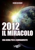 2012 il miracolo. Una guida per il cambi