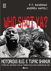 Who shot ya? Notorius B.I.G. e Tupac Shakur. Storia del successo e della tragica fine di due leggende del rap