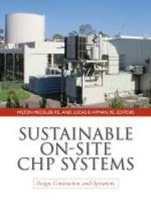 Sustainable on-site CHP systems: design, construction, and operations