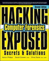 Hacking exposed computer forensics. Secrets & solutions