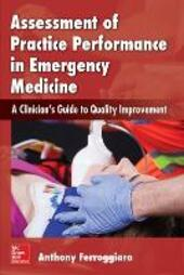 Assessment of practice performance in emergency medicin  - Anthony Ferroggiaro Libro - Libraccio.it