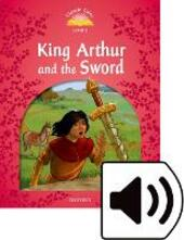 Classic tales. King Arthur and the sword. Level 2. Con audio pack