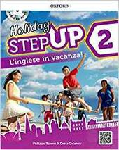 Step up on holiday. Student book. Con espansione online. Con CD-Audio. Vol. 2