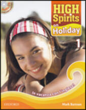 High spirits on holiday. In vacanza con l'inglese. ! Con CD Audio. Vol. 1