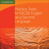 Practice Tests for IGCSE English as a Second Language. Extended Level Book 1