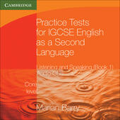 Practice Tests for IGCSE English as a Second Language. Core Level Book 1