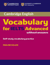 Cambridge Vocabulary for IELTS Advanced. Book without answers.