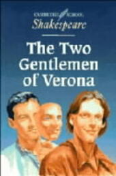 CAMBRIDGE SCHOOL SHAKESPEARE : TWO GENTLEMAN OF VERONA PB