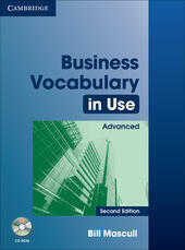 Business Vocabulary in Use. Advanced. Edition with answers. Con CD-ROM