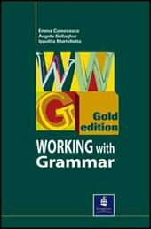 Working with grammar gold. Gold edition. Student's book.