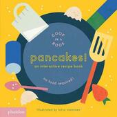 Pancakes! An interactive recipe book. No food required! Cook in a book. Ediz. a colori