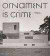 Ornament is crime. Modernist architecture. Ediz. illustrata