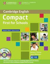 Compact first for school. Student's book-Workbook. Without answers. Con espansione online. Con CD-ROM. Con CD Audio