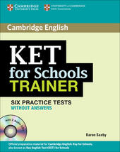 KET for school trainer. Practice tests without answers. Con CD Audio. Con espansione online
