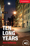 Ten long years. Cambridge English Readers. Beginner/Elementary
