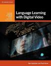 Language Learning with Digital Video. Language Learning with Digital Video