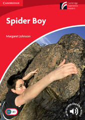 Spider Boy. Cambridge Experienxe Readers British English. Spider Boy