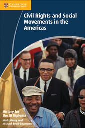 History for the IB Diploma: civil rights and social movements in the Americas.