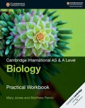 Cambridge international AS and A level biology. Practical workbook.