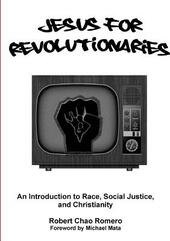 Jesus for Revolutionaries. An Introduction to Race, Social Justice, and Christianity