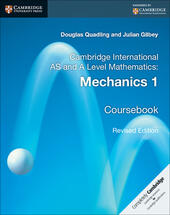 Cambridge International AS and A Level Mathematics. Mechanics 1