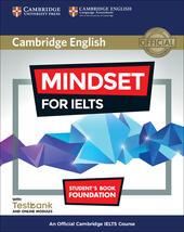 Mindset for IELTS. An Official Cambridge IELTS Course. Student's Book with Online Modules and Testbank (Foundation)