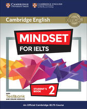 Mindset for IELTS. An Official Cambridge IELTS Course. Student's Book with Online Modules and Testbank (Level 2)