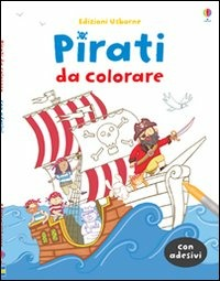 Pirati da colorare. Con adesivi. Ediz. illustrata