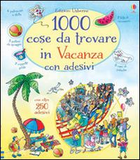 Image of 1000 cose da trovare in vacanza. Con adesivi. Ediz. illustrata