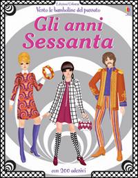 Image of Gli anni Sessanta. Vesto le bamboline del passato. Con adesivi