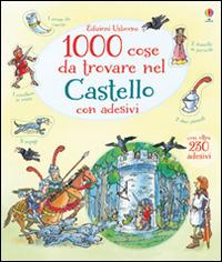 Image of 1000 cose da trovare nel castello. Con adesivi. Ediz. illustrata