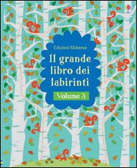 Il grande libro dei labirinti. Vol. 3