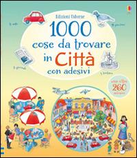 Image of 1000 cose da trovare in città. Con adesivi