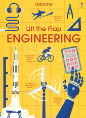 Lift the flap. Engineering. Ediz. a colori