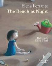 The beach at night  - Elena Ferrante Libro - Libraccio.it