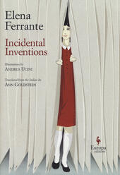 Incidental Inventions. Ed. inglese  - Elena Ferrante Libro - Libraccio.it