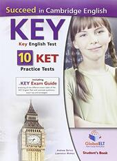 Succeed in Cambridge English key. KET. 10 practice tests. Student's book. Con espansione online.