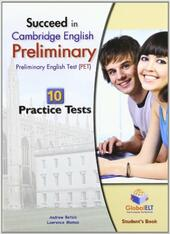 Succeed in Cambridge english: preliminary PET. 10 practice tests. Student's book. Con espansione online