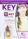 Succeed in Cambridge English key. KET. 10 practice tests. Student's book-Self study guide. Con CD Audio formato MP3. Con espansione online