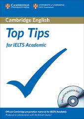 Top Tips for IELTS Academic and General Training. Cambridge ESOL. Con CD-ROM