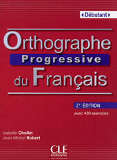 Orthographe progressive du français. Con CD-Audio