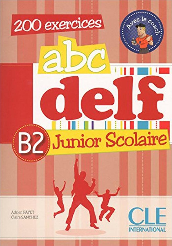 Image of ABC Delf junior scolaire B2. Per le Scuole superiori. Con espansio..